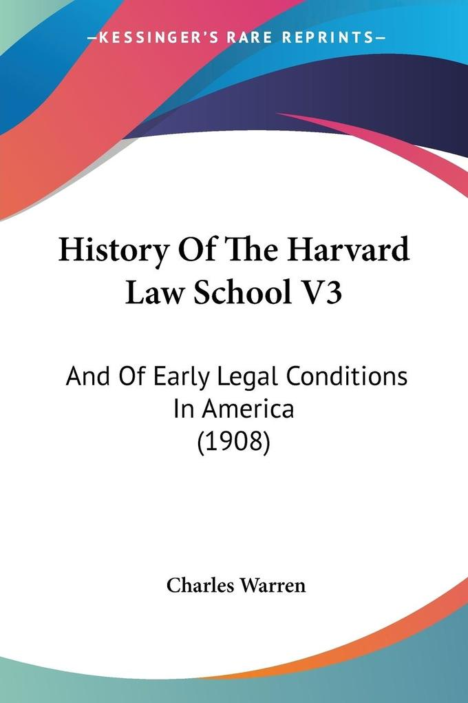 History Of The Harvard Law School V3 als Taschenbuch