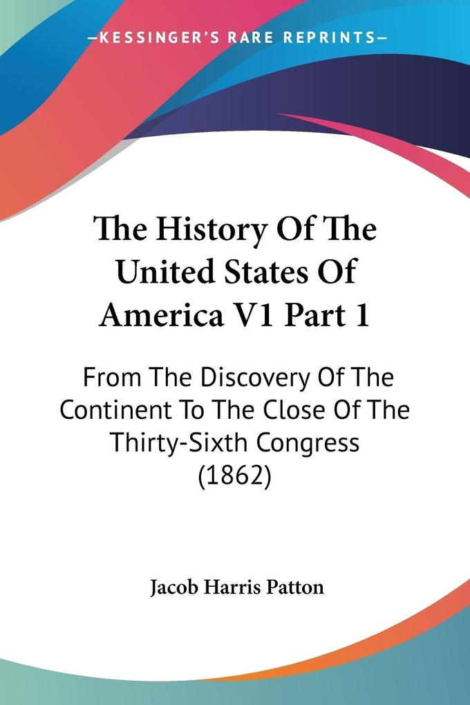 The History Of The United States Of America V1 Part 1 als Taschenbuch