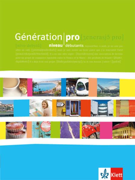 Génération pro. - Niveau débutant. Schülerbuch. Klasse 11 als Buch (kartoniert)