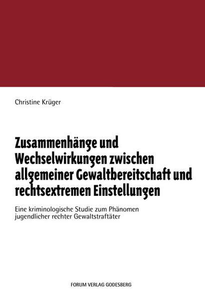 Zusammenhänge und Wechselwirkungen zwischen allgemeiner Gewaltbereitschaft und rechtsextremen Einstellungen als Buch (kartoniert)