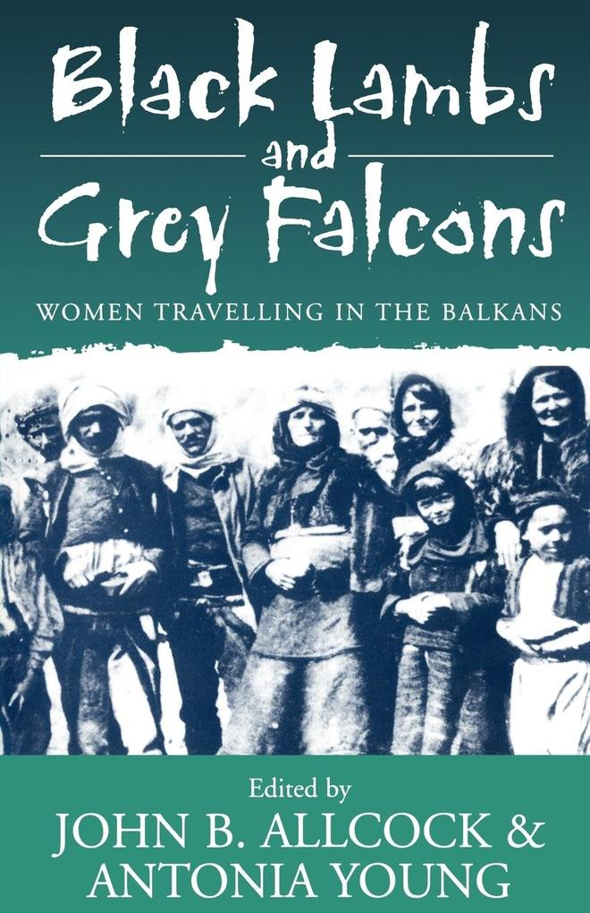 Black Lambs and Grey Falcons: Women Travelling in the Balkans als Taschenbuch