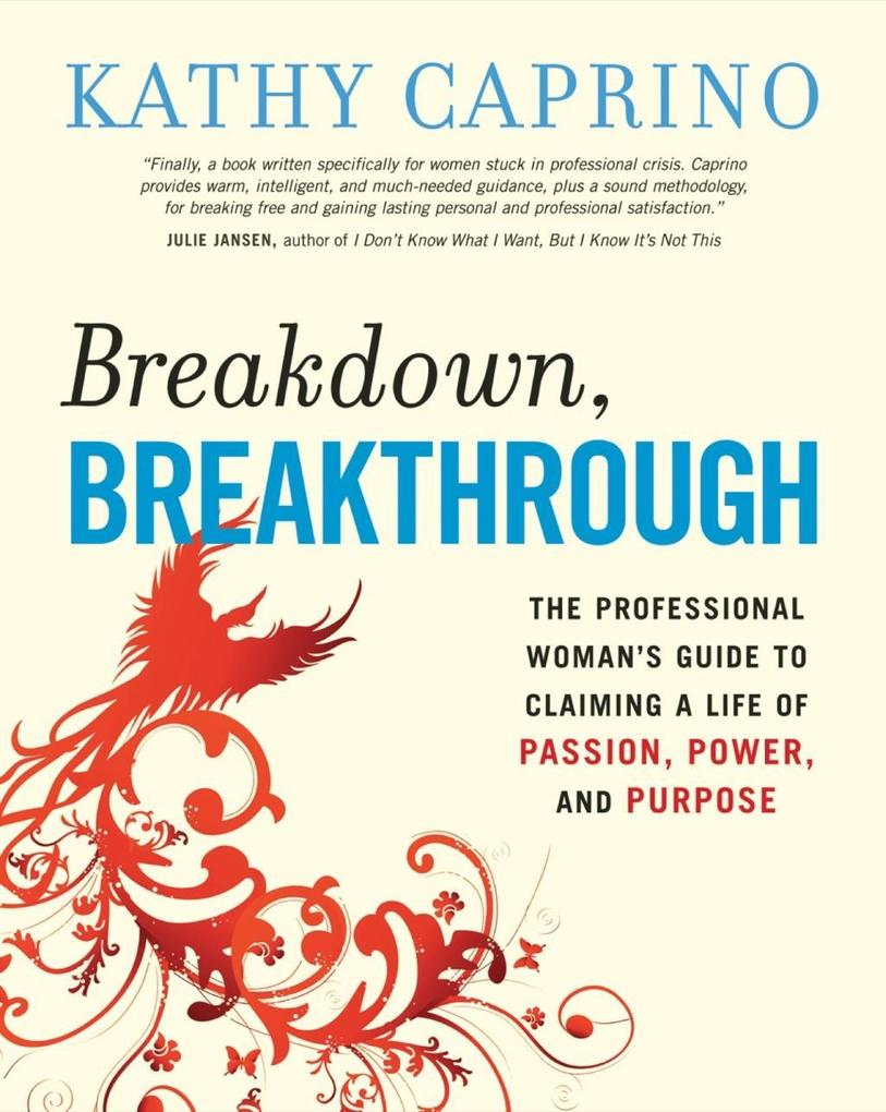 Breakdown, Breakthrough: The Professional Woman's Guide to Claiming a Life of Passion, Power, and Purpose als Taschenbuch