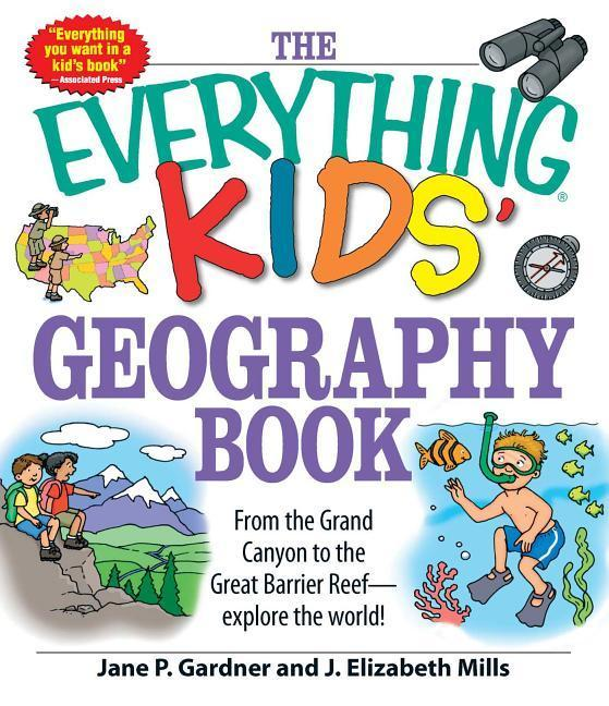 The Everything Kids' Geography Book: From the Grand Canyon to the Great Barrier Reef - Explore the World! als Taschenbuch