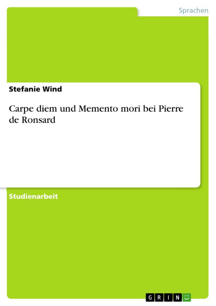 Carpe diem und Memento mori bei Pierre de Ronsard als Buch (kartoniert)