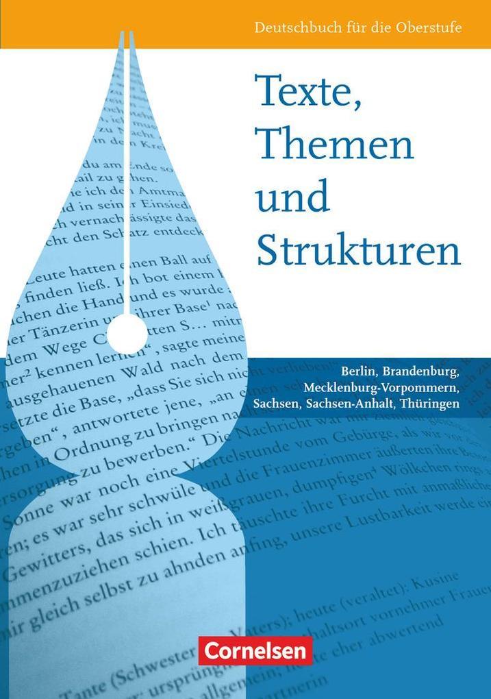 Texte, Themen und Strukturen: Deutschbuch für die Oberstufe. Schülerbuch. Östliche Bundesländer und Berlin als Buch (gebunden)