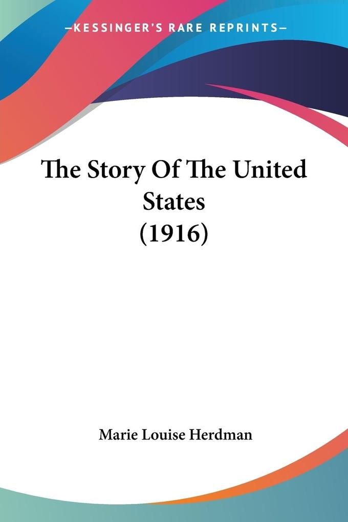 The Story Of The United States (1916) als Taschenbuch