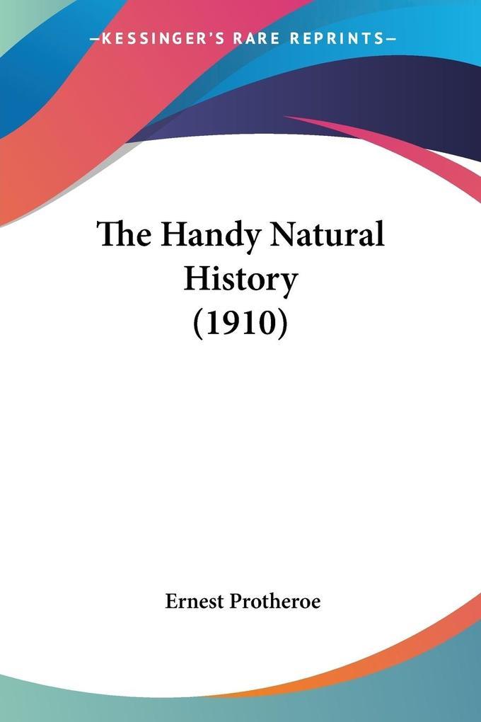 The Handy Natural History (1910) als Taschenbuch