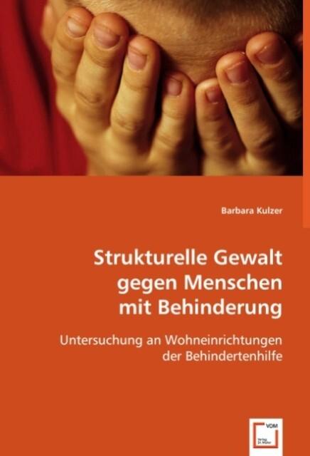 Strukturelle Gewalt gegen Menschen mit Behinderung als Buch (kartoniert)