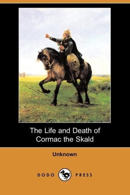 The Life and Death of Cormac the Skald (Dodo Press) als Taschenbuch