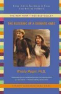 Blessing of a Skinned Knee: Using Timeless Teachings to Raise Self-Reliant Children als Taschenbuch