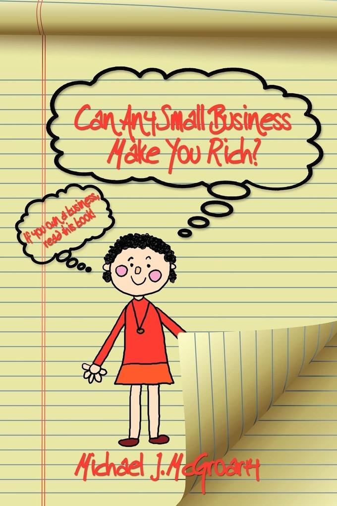 Can Any Small Business Make You Rich? als Taschenbuch