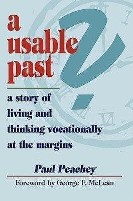 A Usable Past? a Story of Living and Thinking Vocationally at the Margins als Taschenbuch