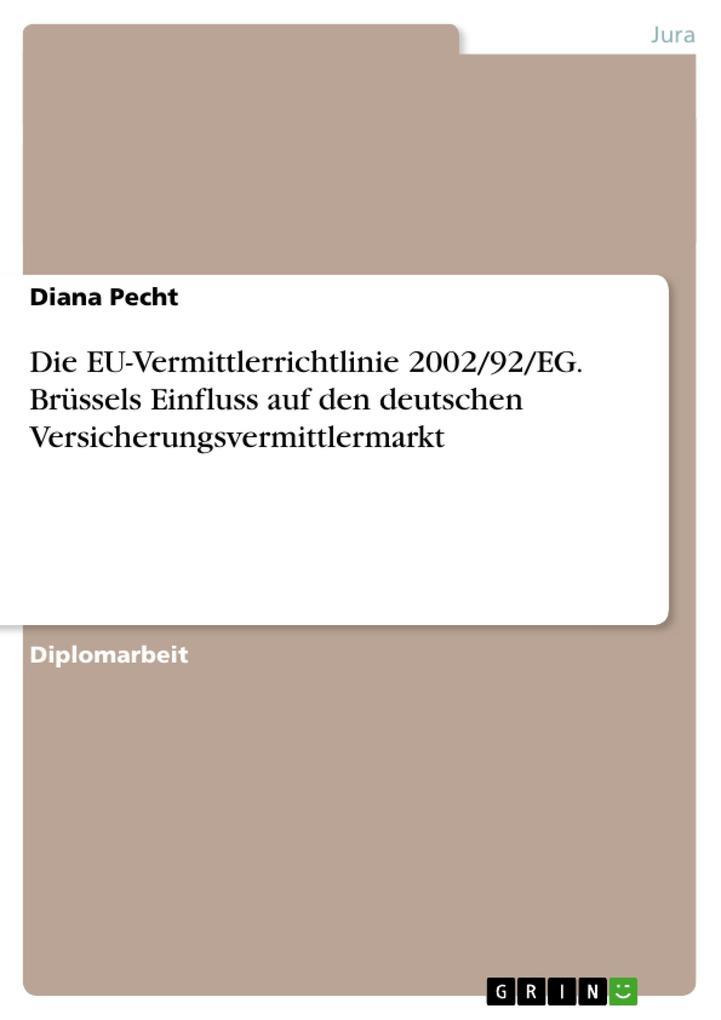 Die EU-Vermittlerrichtlinie 2002/92/EG. Brüssels Einfluss auf den deutschen Versicherungsvermittlermarkt als Taschenbuch
