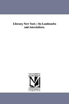 Literary New York: Its Landmarks and Associations. als Taschenbuch