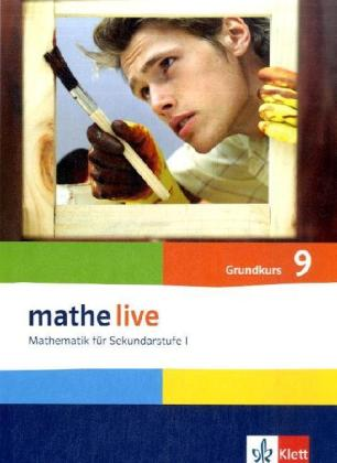 mathe live. Schülerbuch Grundkurs 9. Schuljahr. Allgemeine Ausgabe als Buch (gebunden)