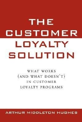 The Customer Loyalty Solution als Taschenbuch