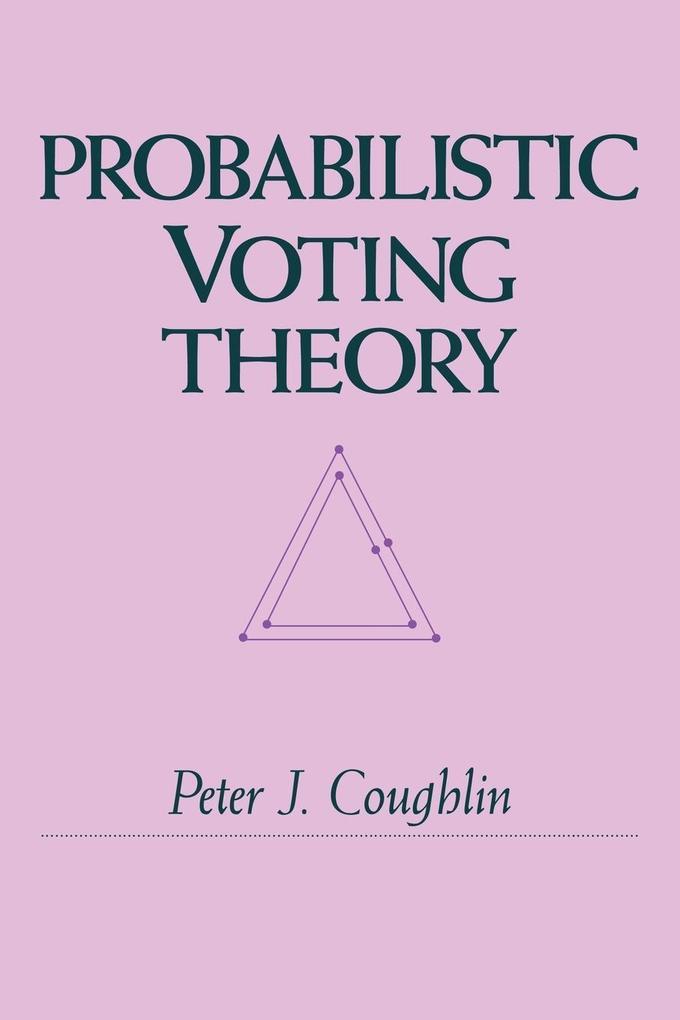 Probabilistic Voting Theory als Taschenbuch