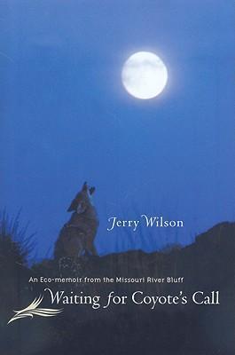 Waiting for Coyote's Call: An Eco-Memoir from the Missouri River Bluff als Buch (gebunden)