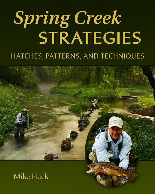 Spring Creek Strategies: Hatches, Patterns, and Techniques als Buch (gebunden)
