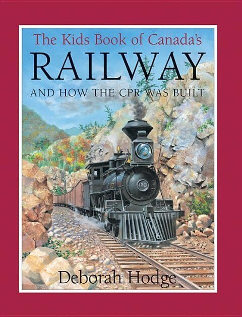 Kids Book of Canada's Railway: And How the CPR Was Built als Taschenbuch