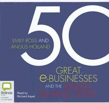 50 Great e-Businesses and the Minds Behind Them als Hörbuch CD