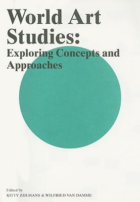 World Art Studies: Exploring Concepts and Approaches als Taschenbuch