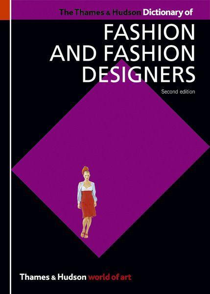 The Thames & Hudson Dictionary of Fashion and Fashion Designers als Buch (kartoniert)
