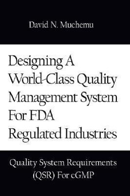 Designing a World-Class Quality Management System for FDA Regulated Industries als Buch (gebunden)