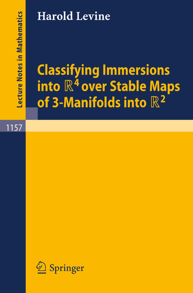 Classifying Immersions into R4 over Stable Maps of 3-Manifolds into R2 als Buch (kartoniert)