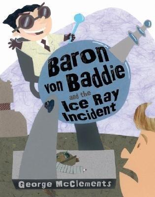 Baron Von Baddie and the Ice Ray Incident als Buch (gebunden)