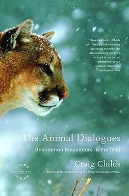 The Animal Dialogues: Uncommon Encounters in the Wild als Buch (kartoniert)