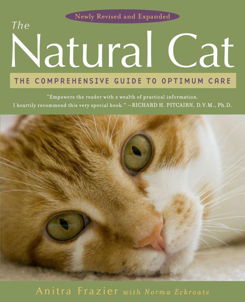 The Natural Cat: The Comprehensive Guide to Optimum Care als Taschenbuch