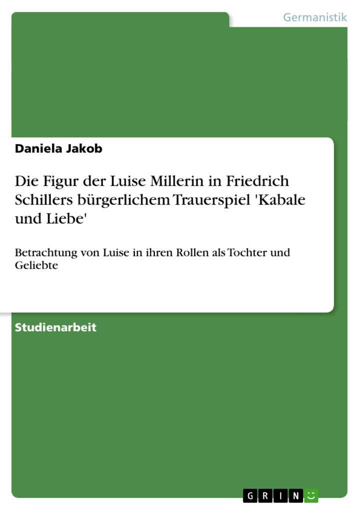 Die Figur der Luise Millerin in Friedrich Schillers bürgerlichem Trauerspiel 'Kabale und Liebe' als Taschenbuch
