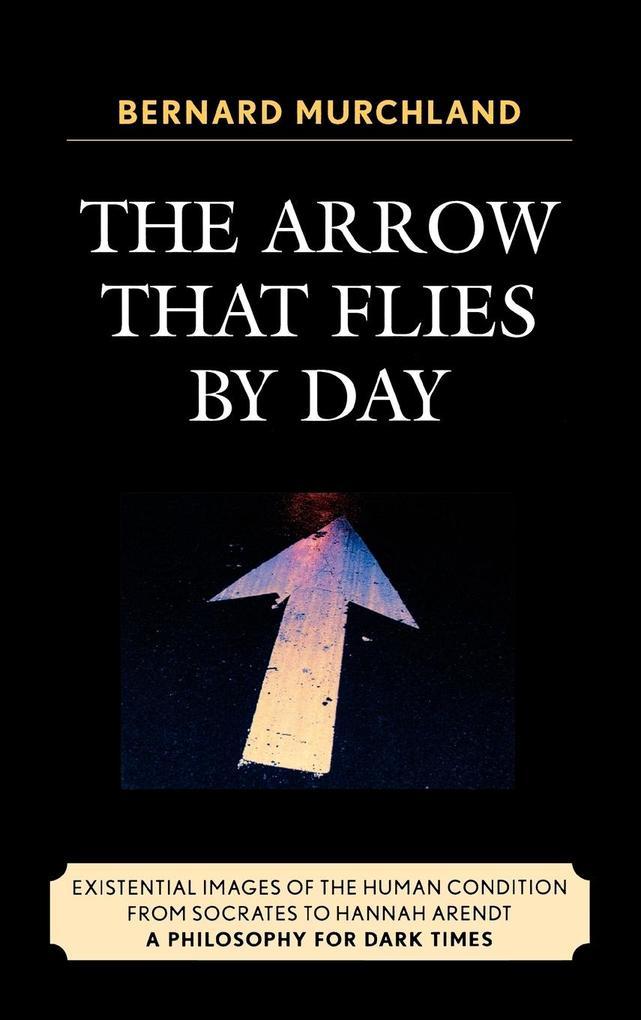 The Arrow That Flies by Day als Buch (gebunden)