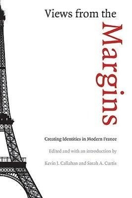 Views from the Margins: Creating Identities in Modern France als Taschenbuch