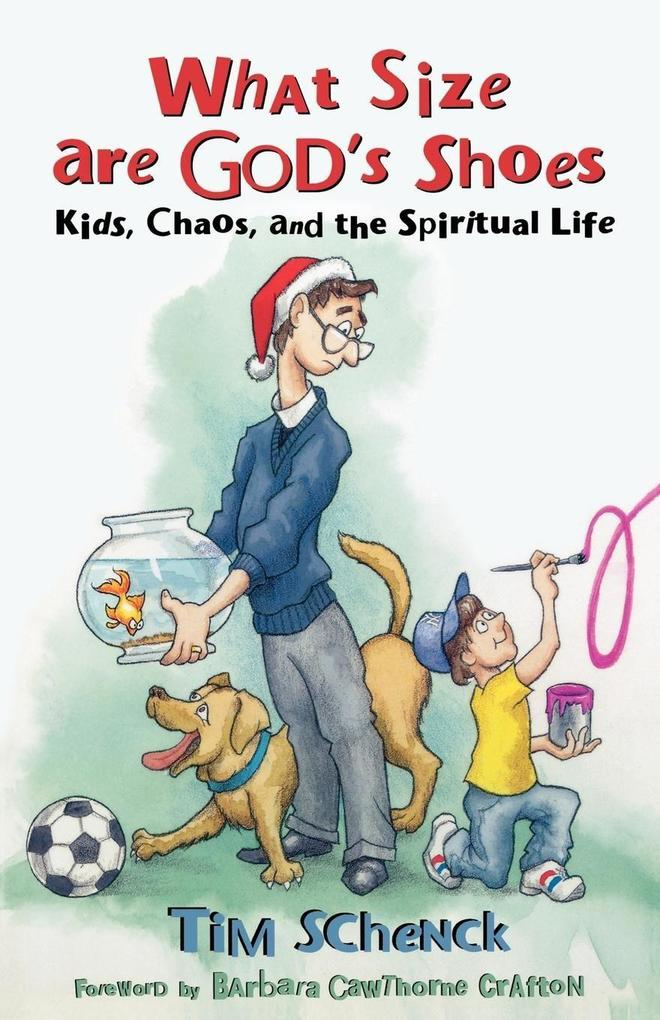 What Size Are God's Shoes: Kids, Chaos, and the Spiritual Life als Taschenbuch