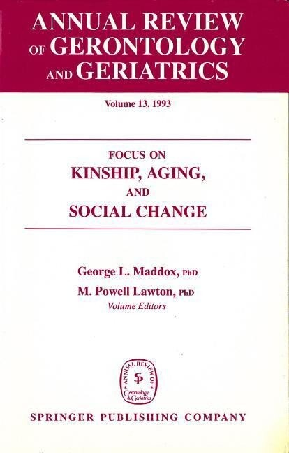 Annual Review of Gerontology and Geriatrics, Volume 13, 1993: Focus on Kinship, Aging, and Social Change als Buch (gebunden)