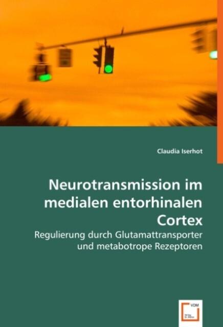 Neurotransmission im medialen entorhinalen Cortex als Buch (kartoniert)