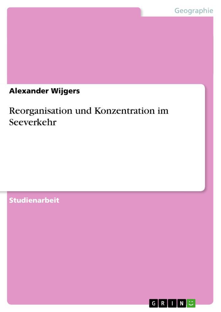 Reorganisation und Konzentration im Seeverkehr als Taschenbuch