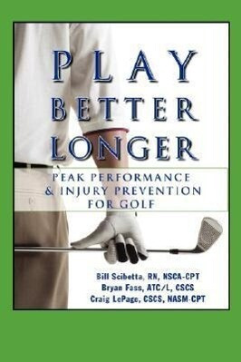 Play Better Longer, Peak Performace & Injury Prevention for Golf als Taschenbuch