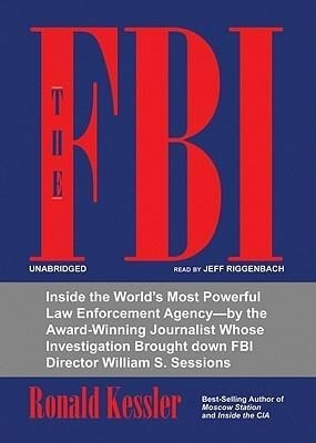 The FBI: Inside the World's Most Powerful Law Enforcement Agency--By the Award-Winning Journalist Whose Investigation Brought D als Hörbuch CD