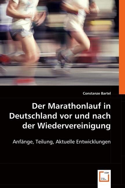Der Marathonlauf in Deutschland vor und nach der Wiedervereinigung als Buch (kartoniert)