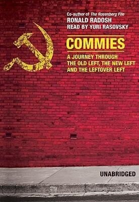 Commies: A Journey Through the Old Left, the New Left, and the Leftover Left als Hörbuch CD
