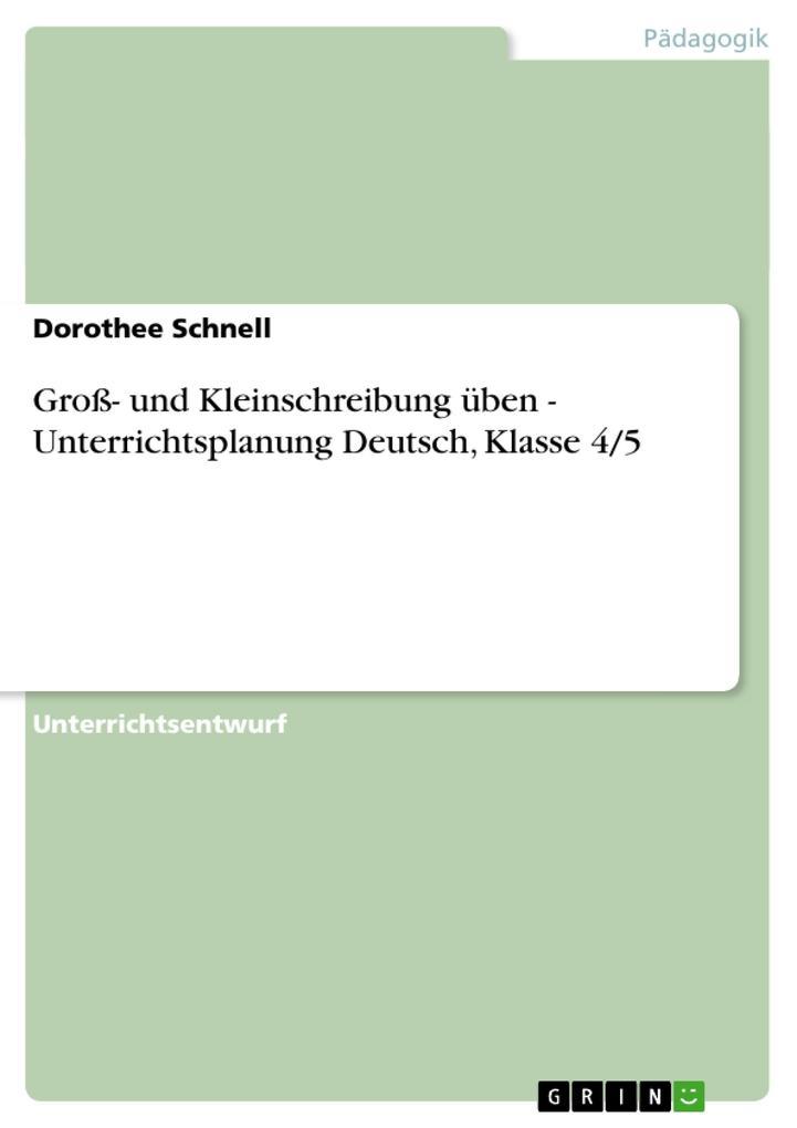 Groß- und Kleinschreibung üben - Unterrichtsplanung Deutsch, Klasse 4/5 als Buch (geheftet)