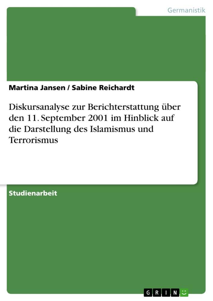 Diskursanalyse zur Berichterstattung über den 11. September 2001 im Hinblick auf die Darstellung des als Taschenbuch