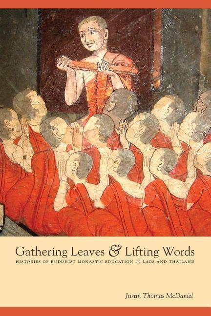 Gathering Leaves & Lifting Words: Histories of Buddhist Monastic Education in Laos and Thailand als Taschenbuch