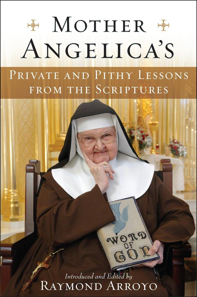 Mother Angelica's Private and Pithy Lessons from the Scriptures als Buch (gebunden)