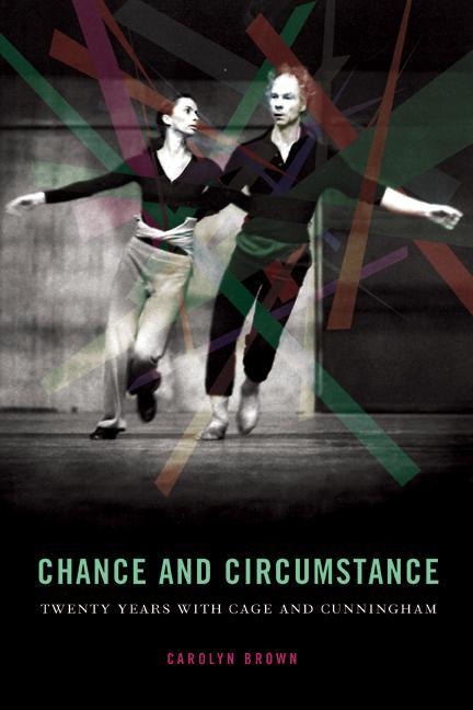 Chance and Circumstance: Twenty Years with Cage and Cunningham als Taschenbuch