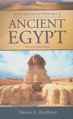 Historical Dictionary of Ancient Egypt als Buch (gebunden)