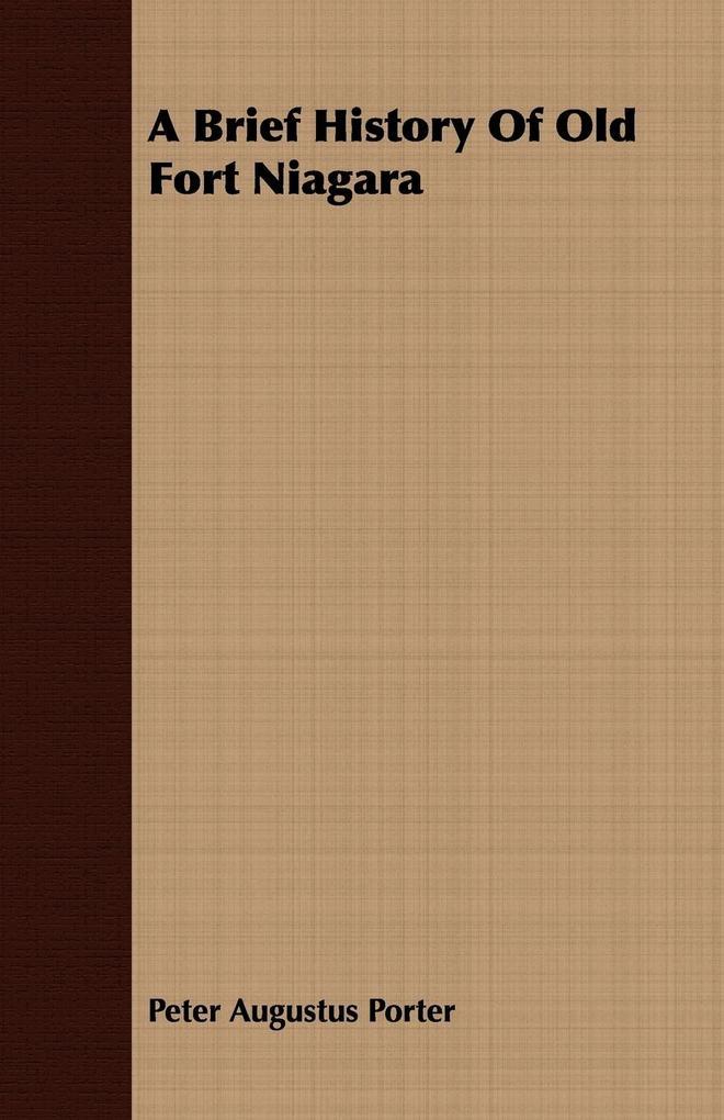 A Brief History Of Old Fort Niagara als Taschenbuch